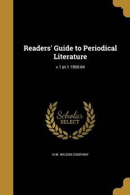 Readers' Guide to Periodical Literature; V.1 PT.1 1900-04