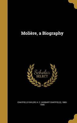Moliere, a Biography