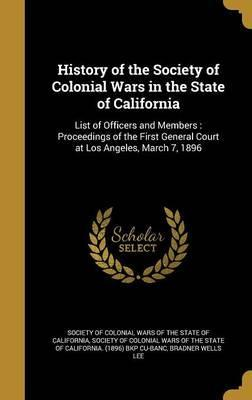 History of the Society of Colonial Wars in the State of California