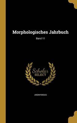 Morphologisches Jahrbuch; Band 11