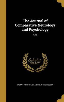 The Journal of Comparative Neurology and Psychology; V.18