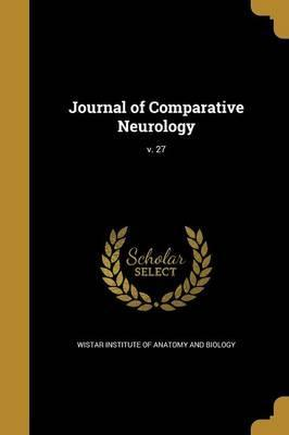 Journal of Comparative Neurology; V. 27