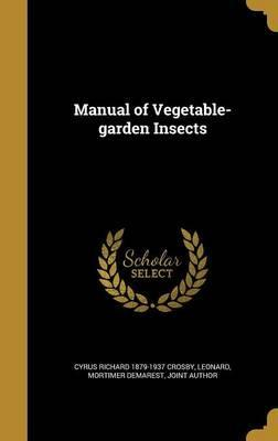 Manual of Vegetable-Garden Insects