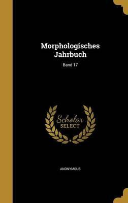 Morphologisches Jahrbuch; Band 17