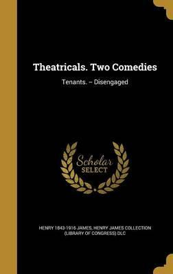 Theatricals. Two Comedies
