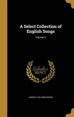 A Select Collection of English Songs; Volume 3