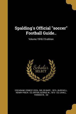 Spalding's Official Soccer Football Guide..; Volume 1918-19 Edition