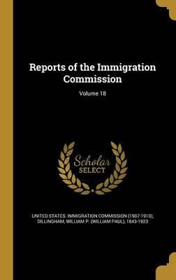Reports of the Immigration Commission; Volume 18