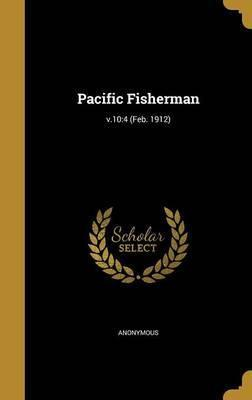 Pacific Fisherman; V.10