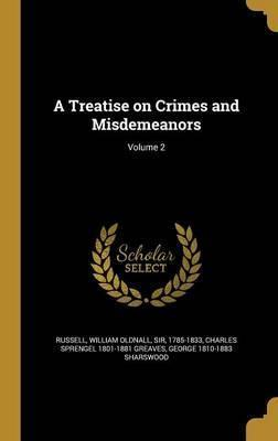 A Treatise on Crimes and Misdemeanors; Volume 2