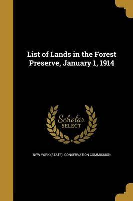 List of Lands in the Forest Preserve, January 1, 1914