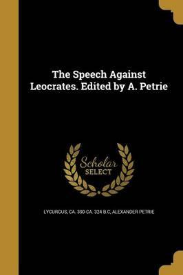 The Speech Against Leocrates. Edited by A. Petrie