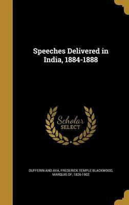 Speeches Delivered in India, 1884-1888
