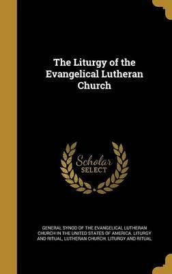 The Liturgy of the Evangelical Lutheran Church