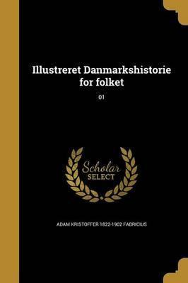 Illustreret Danmarkshistorie for Folket; 01