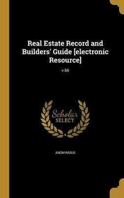 Real Estate Record and Builders' Guide [Electronic Resource]; V.66