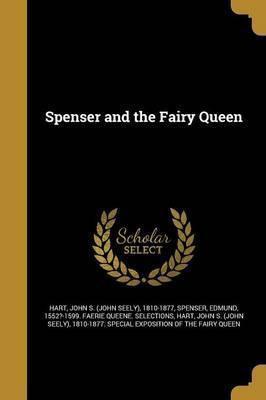 Spenser and the Fairy Queen