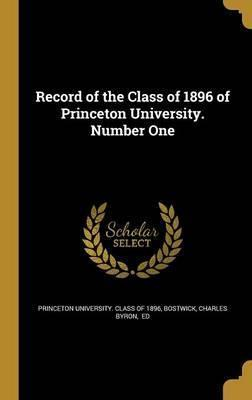 Record of the Class of 1896 of Princeton University. Number One