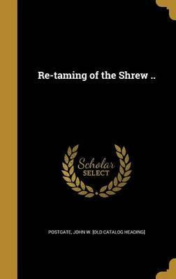 Re-Taming of the Shrew ..