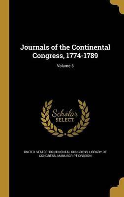 Journals of the Continental Congress, 1774-1789; Volume 5