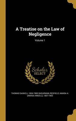 A Treatise on the Law of Negligence; Volume 1