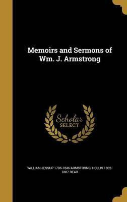 Memoirs and Sermons of Wm. J. Armstrong
