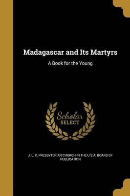 Madagascar and Its Martyrs