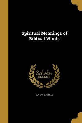 Spiritual Meanings of Biblical Words