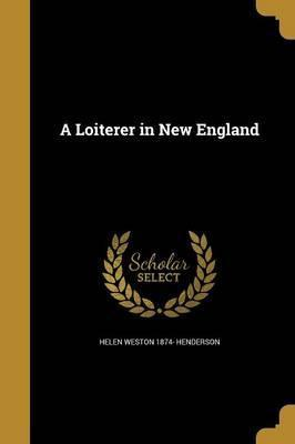 A Loiterer in New England