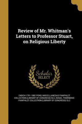 Review of Mr. Whitman's Letters to Professor Stuart, on Religious Liberty