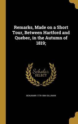 Remarks, Made on a Short Tour, Between Hartford and Quebec, in the Autumn of 1819;