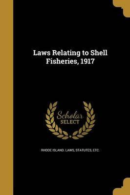 Laws Relating to Shell Fisheries, 1917