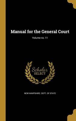 Manual for the General Court; Volume No. 11