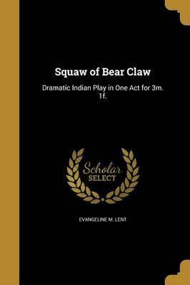 Squaw of Bear Claw