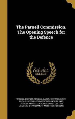 The Parnell Commission. the Opening Speech for the Defence