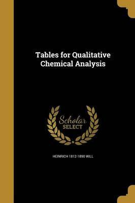 Tables for Qualitative Chemical Analysis