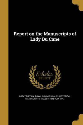 Report on the Manuscripts of Lady Du Cane