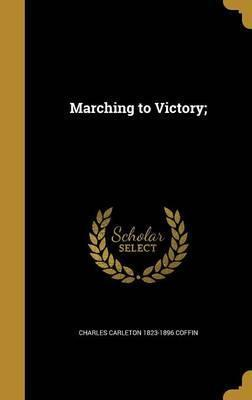 Marching to Victory;