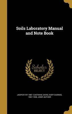 Soils Laboratory Manual and Note Book