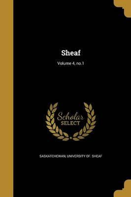 Sheaf; Volume 4, No.1