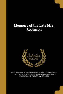Memoirs of the Late Mrs. Robinson