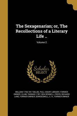 The Sexagenarian; Or, the Recollections of a Literary Life ..; Volume 2