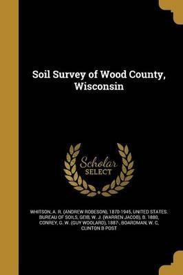 Soil Survey of Wood County, Wisconsin