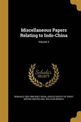 Miscellaneous Papers Relating to Indo-China; Volume 2