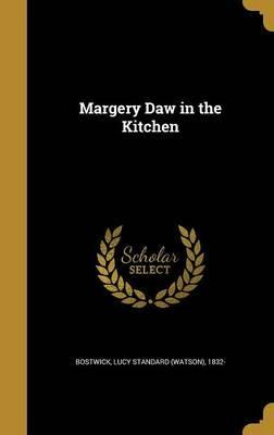 Margery Daw in the Kitchen