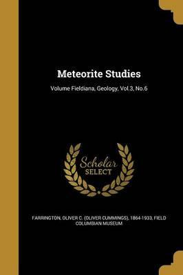 Meteorite Studies; Volume Fieldiana, Geology, Vol.3, No.6