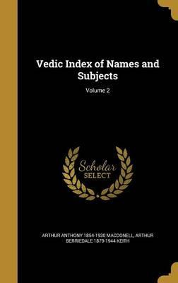 Vedic Index of Names and Subjects; Volume 2