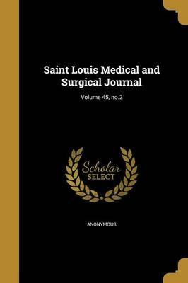 Saint Louis Medical and Surgical Journal; Volume 45, No.2