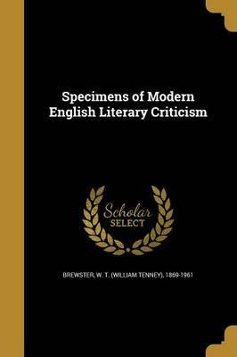Specimens of Modern English Literary Criticism
