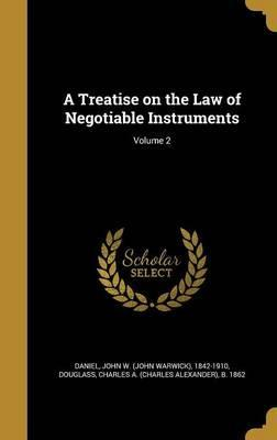 A Treatise on the Law of Negotiable Instruments; Volume 2